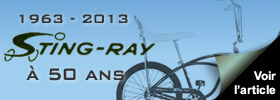 Actualité du vélo custom : Happy Birthday Les 50 ans du Sting-Ray !